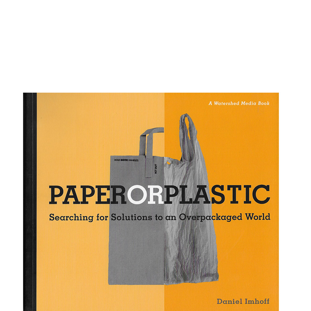 Paper or Plastic: Searching for Solutions to an Overpackaged World