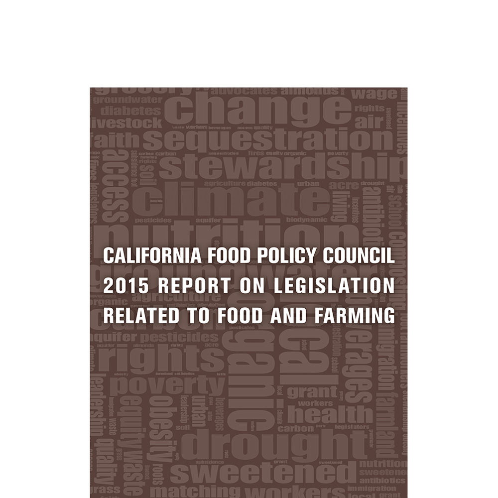 California Food Policy Council 2015 on Legislation Related To Food And Farming